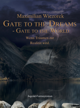 Gate to the Dreams, Gate to the World - Wenn Träumen zur Realität wird